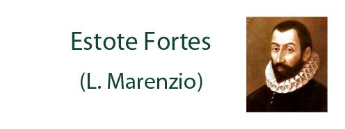 Estote Fortes (L.Marenzio)